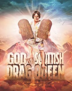 God Is A Scottish Drag Queen (Pitch)